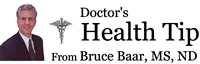 Doctor's Health Tip from Bruce Bar, MS, ND
