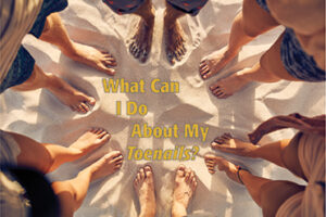 What Can I Do About My Toenails? Blog Post